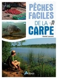 Daniel Laurent - Pêches faciles de la carpe.