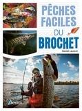 Daniel Laurent - Pêches faciles du brochet.