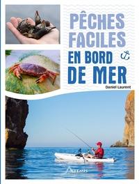 Daniel Laurent - Pêches faciles en bord de mer.