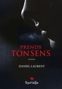 Daniel Laurent - Prends ton sens.