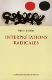 Daniel Laurier - Interprétations radicales.