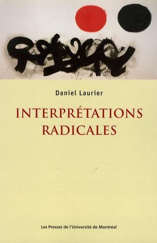 Daniel Laurier - Interprétations radicales.