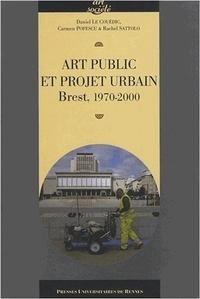 Daniel Le Couëdic et Carmen Popescu - Art public et projet urbain - Brest, 1970-2000.