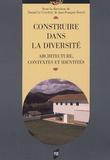 Daniel Le Couëdic et  Collectif - Construire dans la diversité - Architecture, contextes et identités.