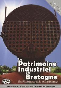 Daniel Le Goff - Le patrimoine industriel en Bretagne - De l'héritage à la valorisation.