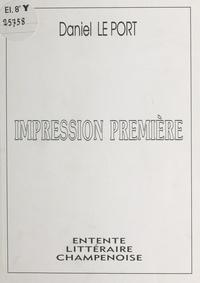 Daniel Le Port - Impression première.