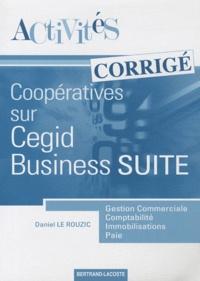 Daniel Le Rouzic - Activités coopératives sur le progiciel de gestion intégré Cegid Business Suite - Corrigé.