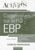 Daniel Le Rouzic - Activités Coopératives sur le progiciel de gestion intégré EBP - Livre du professeur.
