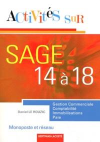 Daniel Le Rouzic - Activités sur Sage 14 à 18 monoposte et réseau - Gestion commerciale, comptabilité, immobilisations et paie.