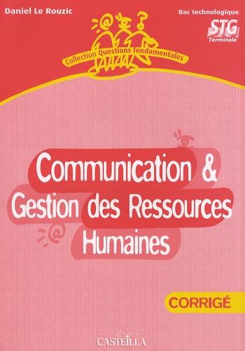Daniel Le Rouzic - Communication & gestion des ressources humaines Bac technologique Tle STG - Corrigé.