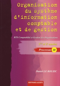 Daniel Le Rouzic - Organisation du système d'information comptable et de gestion BTS CGO 1re et 2e années - Processus 10.