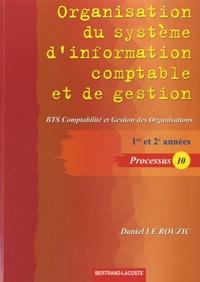 Daniel Le Rouzic - Organisation du système d'information comptable et de gestion : BTS comptabilité et gestion des organisations, 1re et 2e années - Processus 10.