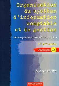 Daniel Le Rouzic - Organisation du système d'information comptable et de gestion - BTS 1ère et 2èmes années Comptabilité et Gestion des Organisations.