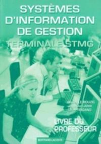 Daniel Le Rouzic et Jeannine Larbi - Systèmes d'information de gestion Tle STMG - Livre du professeur.