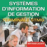 Daniel Le Rouzic et Jeannine Larbi - Systèmes d'information de gestion Tle STMG - CD du professeur.