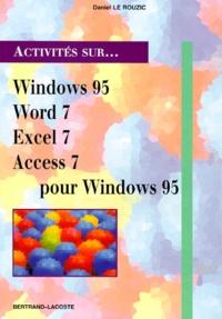 Daniel Le Rouzic - Windows 95, Word 7, Excel 7 et Access 7 pour Windows 95 - Quatorze fiches d'activités....