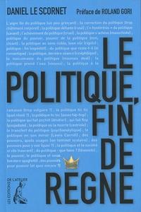 Daniel Le Scornet - Le politique, fin de règne.