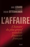 Daniel Lebard - L'Affaire - L'histoire du plus grand scandale financier français.
