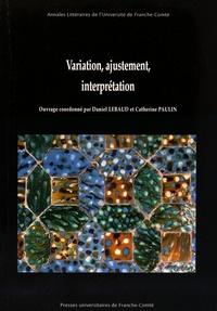 Daniel Lebaud et Catherine Paulin - Variation, ajustement, interprétation.