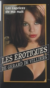 Daniel Lebordais et Gérard de Villiers - Les caprices de ma nuit.