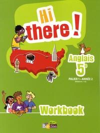 Daniel Leclercq et Catherine Winter - Anglais 5e Hi there! Palier 1 Année 2 A1+/A2 - Workbook.