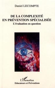 Daniel Lecompte - De la complexité en prévention spécialisée - L'évaluation en question.