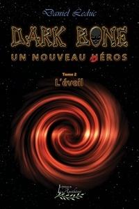 Daniel Leduc - Dark Bone Tome 2 - L'éveil.