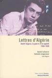 Daniel Lefeuvre - Lettres d'Algérie - André Segura, la guerre d'un appelé (1958-1959).