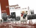 Daniel Légat et Anthony Pinto - Les Savoyards et la Guerre - Les combattants de 14-18.