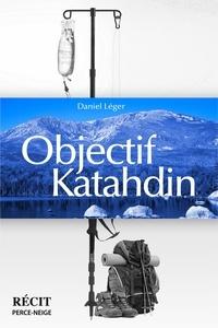 Daniel Léger - Objectif Katahdin.