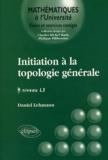 Daniel Lehmann - Initiation à la topologie générale niveau L3.