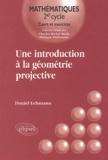 Daniel Lehmann - Une introduction à la géométrie projective.
