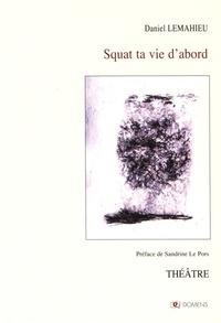 Daniel Lemahieu - Squat ta vie d'abord.