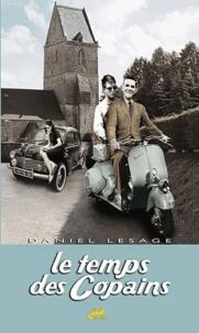 Daniel Lesage - Le temps des copains - Le petit béda a grandi....