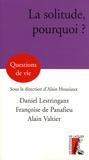Daniel Lestringant et Françoise de Panafieu - La solitude, pourquoi ?.
