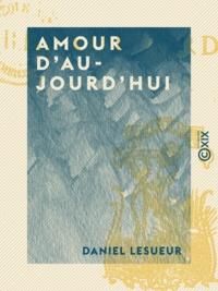 Daniel Lesueur - Amour d'aujourd'hui.