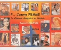 Daniel Lesueur - F... comme femme, La chanson française au féminin.
