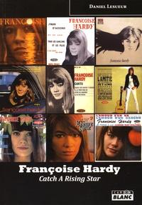 Daniel Lesueur - Françoise Hardy - Catch a rising star.