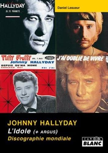 Daniel Lesueur - Johnny Hallyday - L'Idole (+ Argus) Discographie mondiale.