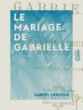 Daniel Lesueur - Le Mariage de Gabrielle.