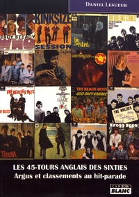 Daniel Lesueur - Les 45-tours anglais des sixties - Argus et classements au hit-parade.