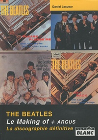 Daniel Lesueur - The Beatles - Le making-of ; L'argus ; La discographie définitive.