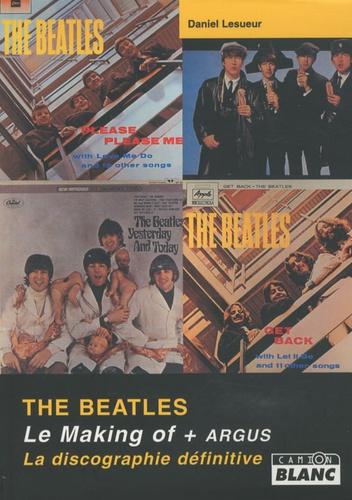 Daniel Lesueur - The Beatles - Le making-of ; L'argus ; La discographie définitive.