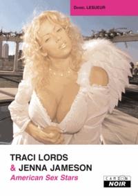 Daniel Lesueur - Traci Lords & Jenna Jameson - American Sex Stars.