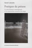 Daniel Letendre - Pratiques du présent - Le récit français contemporain et la construction narrative.
