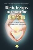 Daniel Létourneau et Yvan Gingras - Détectez les signes pour reconnaître l'Âme soeur - Pour vivre à fond une relation de couple.