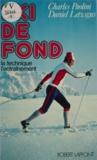 Daniel Letzsgus et Charles Paolini - Ski de fond - La technique, l'entraînement.