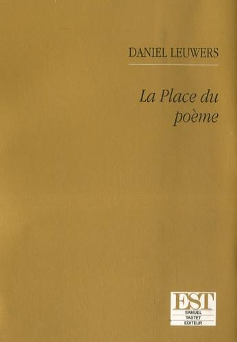 Daniel Leuwers - La Place du poème.