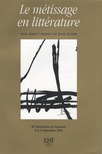 Daniel Leuwers - Le métissage en littérature - Troisièmes Rencontres de Touraine, 8-9 septembre 2006.