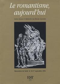 Daniel Leuwers - Le romantisme, aujourd'hui - Actes du colloque international organisé par l'AICL, Rencontres de Saché, 16-17 septembre 2004.